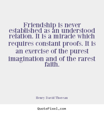 How to design picture sayings about friendship - Friendship is never established as an understood..