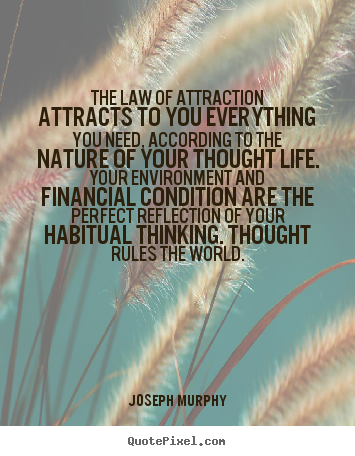 The law of attraction attracts to you everything.. Joseph Murphy famous inspirational quotes