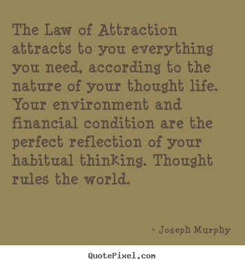 Joseph Murphy picture sayings - The law of attraction attracts to you everything you need, according.. - Inspirational quote