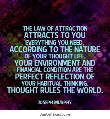Joseph Murphy picture quote - The law of attraction attracts to you everything.. - Inspirational quotes