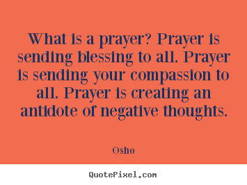 Design custom picture quotes about inspirational - What is a prayer? prayer is sending blessing to all. prayer is sending..