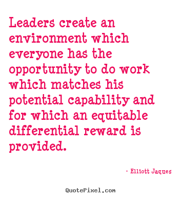 Quotes about inspirational - Leaders create an environment which everyone..
