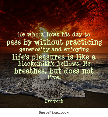 Proverb image quote - He who allows his day to pass by without practicing.. - Life quotes