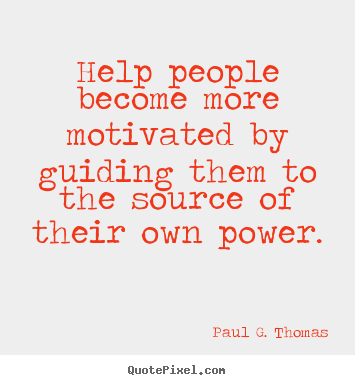 Motivational quotes - Help people become more motivated by guiding..