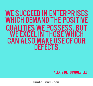 Success quotes - We succeed in enterprises which demand the positive qualities we..