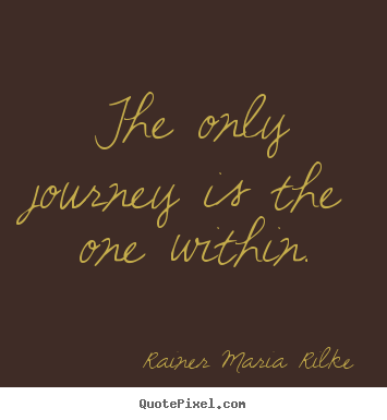 Quotes about success - The only journey is the one within.