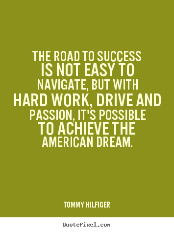 The road to success is not easy to navigate, but.. Tommy Hilfiger popular success quote