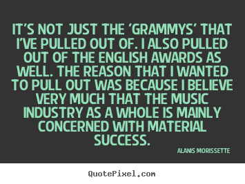 Make picture quote about success - It's not just the 'grammys' that i've pulled..